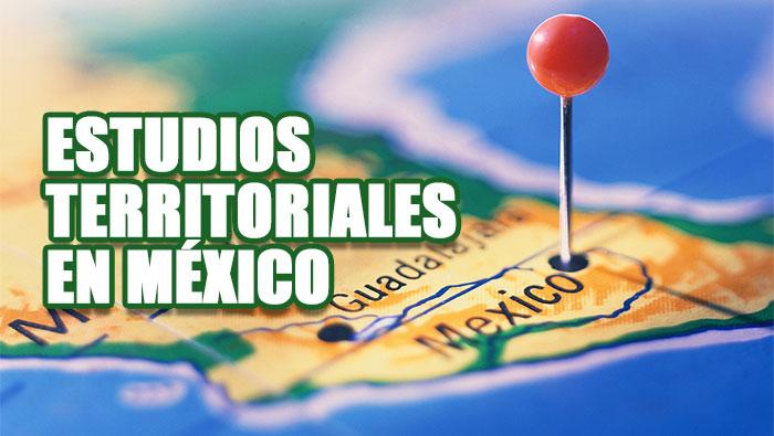 Estudios Territoriales en México: Percepción Remota y Sistemas de Información Espacial